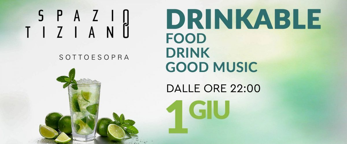 Drinkable Food, Drink, Music.